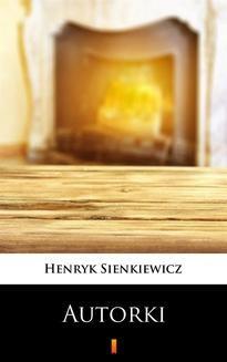 Chomikuj, ebook online Autorki. Henryk Sienkiewicz