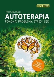 Chomikuj, ebook online Autoterapia. Pokonaj problemy, stres i lęki. Magdalena Staniek