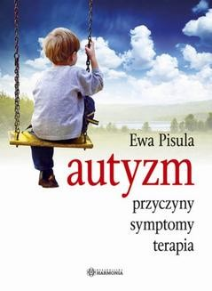 Chomikuj, ebook online Autyzm – przyczyny, symptomy, terapia. Ewa Pisula