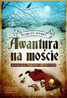 Chomikuj, ebook online Awantura na moście. Marcin Hybel