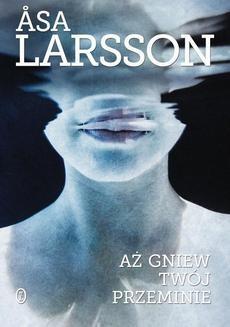 Chomikuj, ebook online Aż gniew twój przeminie. Asa Larsson
