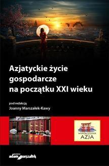 Chomikuj, ebook online Azjatyckie życie gospodarcze na początku XXI wieku. Joanna Marszałek-Kawa