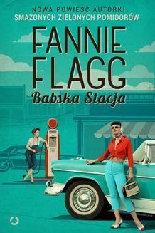 Chomikuj, ebook online Babska Stacja. Fannie Flagg