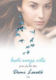 Chomikuj, ebook online Bądź swoją siłą przez 365 dni roku. Demi Lovato