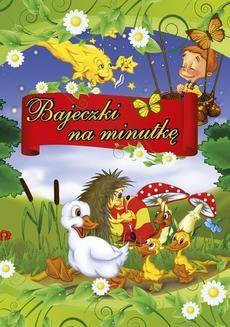 Chomikuj, ebook online Bajeczki na minutkę. Vol. 1. O-press