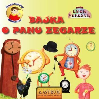 Chomikuj, ebook online Bajka o Panu Zegarze. Lech Tkaczyk