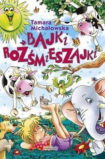 Chomikuj, ebook online Bajki rozśmieszajki. Tamara Michałowska