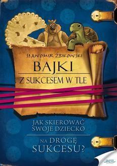 Chomikuj, ebook online Bajki z sukcesem w tle. Sławomir Żbikowski