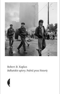 Chomikuj, ebook online Bałkańskie upiory. Robert D. Kaplan
