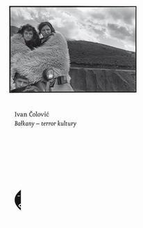 Chomikuj, ebook online Bałkany-terror kultury. Ivan Čolović