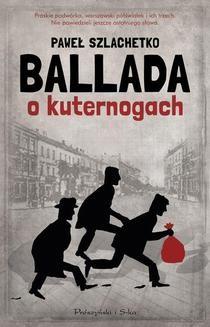Chomikuj, pobierz ebook online Ballada o kuternogach. Paweł Szlachetko
