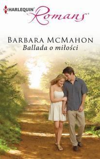 Chomikuj, ebook online Ballada o miłości. Barbara McMahon