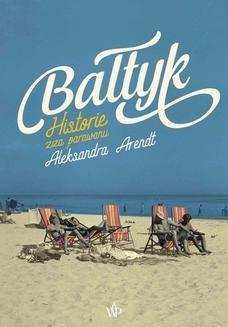 Chomikuj, ebook online Bałtyk. Aleksandra Arendt