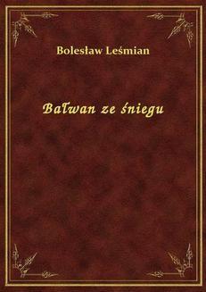 Chomikuj, ebook online Bałwan ze śniegu. Bolesław Leśmian