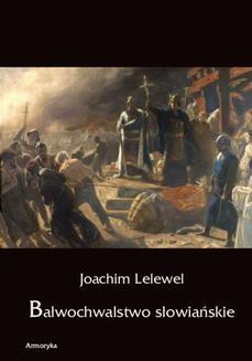 Chomikuj, ebook online Bałwochwalstwo słowiańskie. Joachim Lelewel