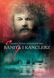 Chomikuj, pobierz ebook online Banita i kanclerz. Maria Zofia Lewandowska