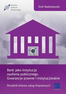 Chomikuj, ebook online Bank jako instytucja zaufania publicznego. Gwarancje prawne i instytucjonalne. Emil Radziszewski