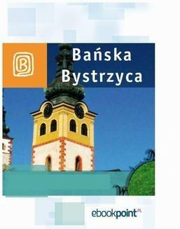 Chomikuj, ebook online Bańska Bystrzyca. Miniprzewodnik. Praca zbiorowa