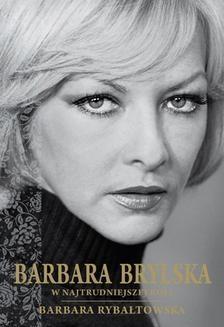 Chomikuj, ebook online Barbara Brylska w najtrudniejszej roli. Barbara Rybałtowska
