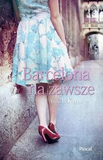Chomikuj, ebook online Barcelona na zawsze. Anna B. Kann