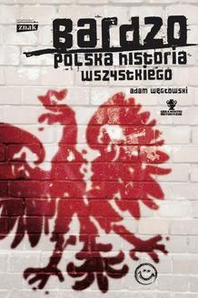 Chomikuj, ebook online Bardzo polska historia wszystkiego. Adam Węgłowski