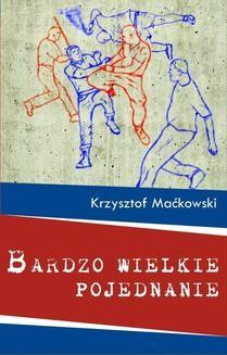 Chomikuj, ebook online Bardzo wielkie pojednanie. Krzysztof Maćkowski