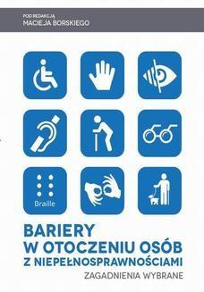 Chomikuj, ebook online Bariery w otoczeniu osób z niepełnosprawnościami. Zagadnienia wybrane. Maciej Borski