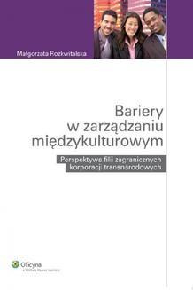 Chomikuj, ebook online Bariery w zarządzaniu międzykulturowym. Perspektywa filii zagranicznych korporacji transnarodowych. Małgorzata Rozkwitalska
