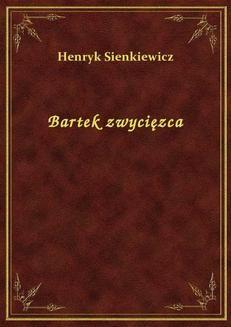 Chomikuj, ebook online Bartek zwycięzca. Henryk Sienkiewicz