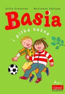 Chomikuj, ebook online Basia i piłka nożna. Zofia Stanecka