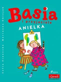 Ebook Basia i przyjaciele – Anielka pdf