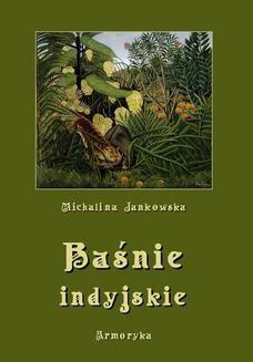 Chomikuj, ebook online Baśnie indyjskie oraz z innych krain egzotycznych. Michalina Jankowska
