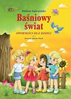 Chomikuj, ebook online Baśniowy świat. Opowieści dla dzieci. Elżbieta Safarzyńska