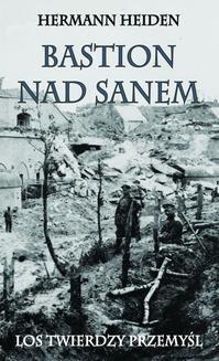 Ebook Bastion nad Sanem. Los Twierdzy Przemyśl pdf