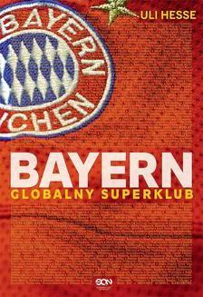 Chomikuj, pobierz ebook online Bayern. Globalny superklub. Uli Hesse