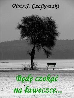 Chomikuj, ebook online Będę czekać na ławeczce. Piotr Czajkowski