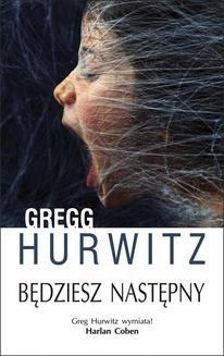 Chomikuj, ebook online Będziesz następny. Gregg Hurwitz