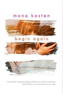 Chomikuj, ebook online Begin again. Mona Kasten