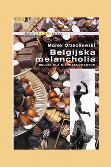 Chomikuj, ebook online Belgijska melancholia. Marek Orzechowski