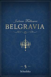 Chomikuj, ebook online Belgravia Schadzka -odcinek 5. Julian Fellowes