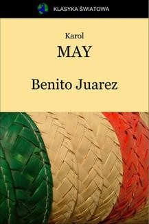 Chomikuj, ebook online Benito Juarez. Karol May