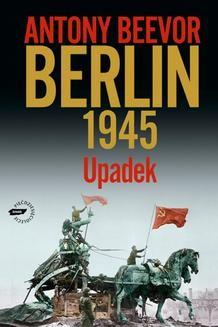 Chomikuj, ebook online Berlin 1945. Anthony Beevor