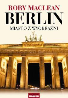 Ebook Berlin. Miasto z wyobraźni pdf