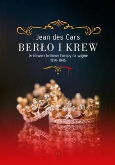 Chomikuj, ebook online Berło i krew. Królowie i królowe Europy na wojnie 1914-1945. Jean des Cars