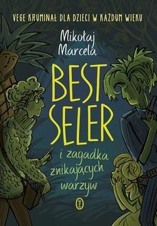 Ebook Best Seler i zagadka znikających warzyw pdf