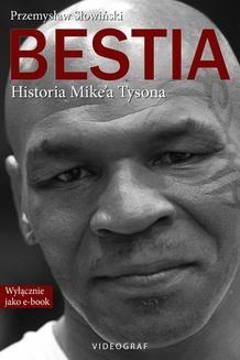 Chomikuj, ebook online Bestia. Historia Mike a Tysona. Przemysław Słowiński