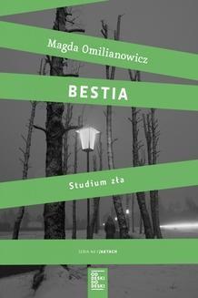 Chomikuj, ebook online Bestia. Studium zła. Magda Omilianowicz