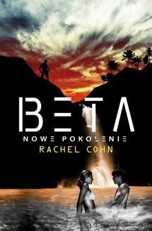 Chomikuj, ebook online Beta – Nowe pokolenie. Rachel Cohn