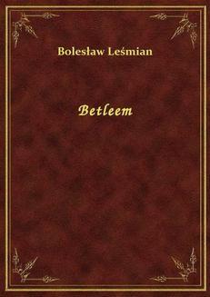 Chomikuj, ebook online Betleem. Bolesław Leśmian