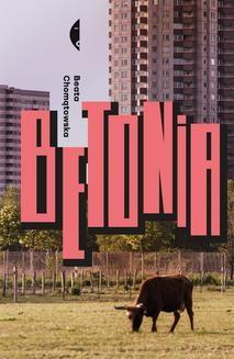 Chomikuj, ebook online Betonia. Beata Chomątowska